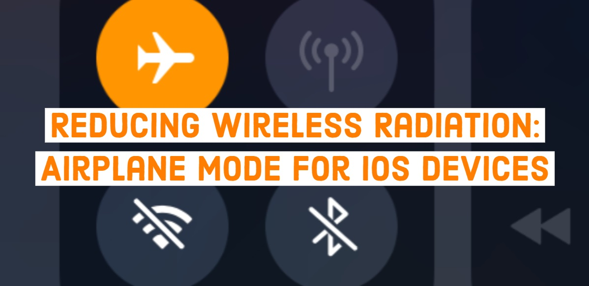 Reducing Wireless Radiation Airplane Mode For Ios Devices Emf Aware