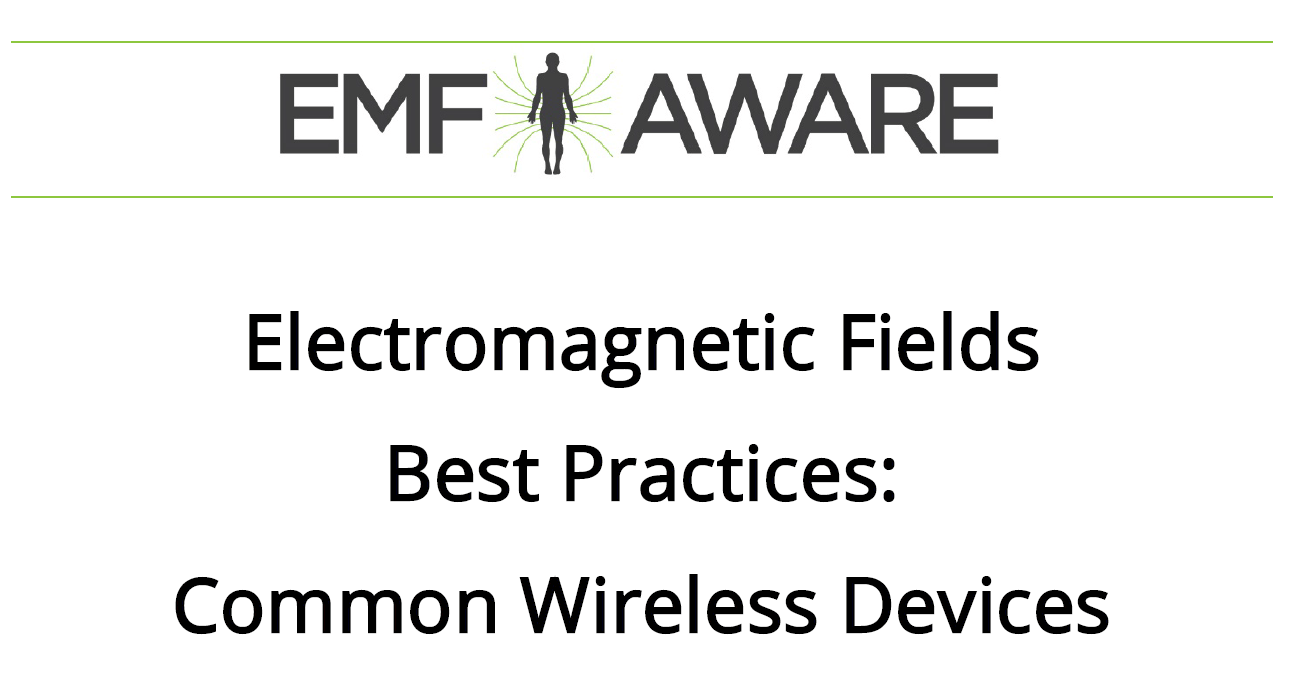 EMF Aware Wireless Best Practices: Common Wireless Devices