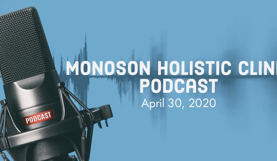 Monoson Holistic Clinic Podcast