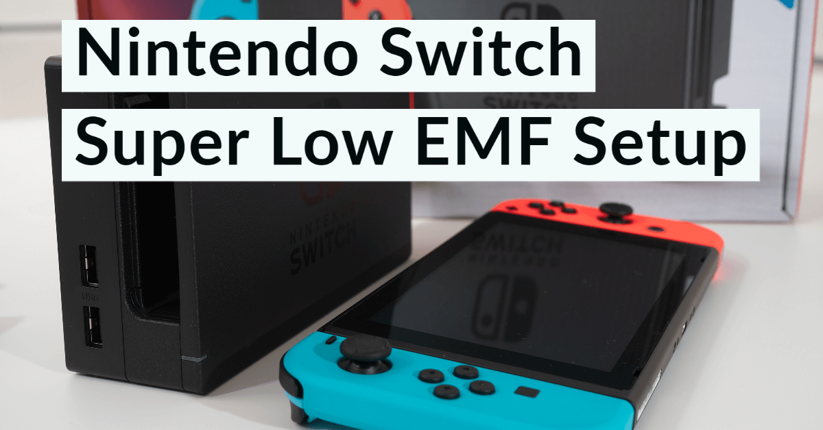 Hardwire Nintendo Switch Super Low EMF Setup